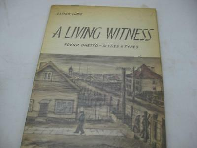 A living witness : Kovno ghetto, scenes and types : 30 drawings and water-colour