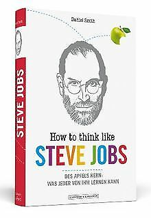 How To Think Like Steve Jobs: Des Apfels Kern: Was ...   Buch   Zustand sehr gut