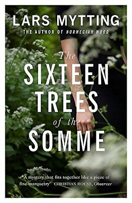 The Sixteen Trees of the Somme,Lars Mytting, Paul Russell Garr .9780857056061,