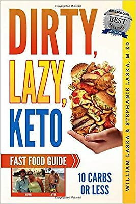 DIRTY, LAZY, KETO Fast Food Guide: 10 Carbs or Less: Ketogenic Diet,... New Book