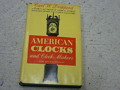 American Clocks and Clock Makers by Carl W. Drepperd 1958 HC/DJ Illustrated