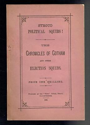 Stroud Political Squibs. Chronicles of Gotham & other Election Squibs. 1880 Good