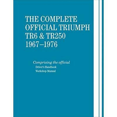 The Complete Official Triumph TR6 & TR250: 1967-1976: Includes Driver's Handbook