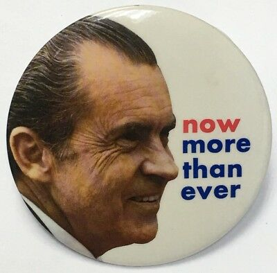 "Richard Nixon ""now More Than Ever"" Campaign"" Button 1973"