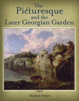 The Picturesque and the Later Georgian Garden New Paperback Book Michael Symes