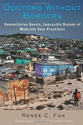 Doctors Without Borders: Humanitarian Quests, Impossible Dreams of Medecins Sans