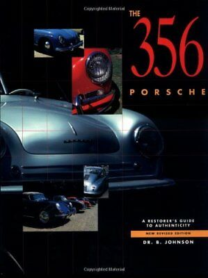 356 Porsche: A Restorer's Guide to Authenticity by Brett Johnson