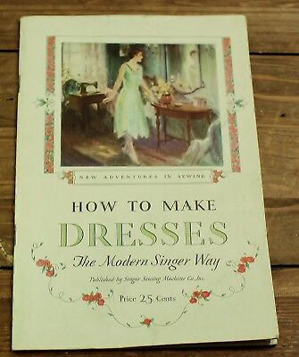 How To Make Dresses The Modern Singer Way 1927