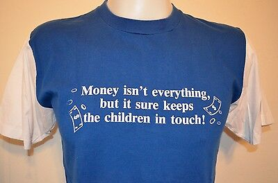 MONEY ISN'T EVERYTHING Adult Funny Comedy Two Tone INDIE VTG 80s 90s M/L T-SHIRT