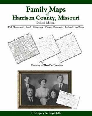 Family Maps of Harrison County, Missouri, Deluxe Edition : With Homesteads,...