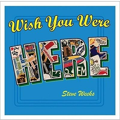 Steve Weeks - Wish You Were Here [New CD]