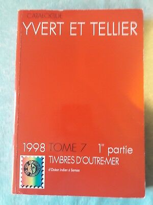 catalogue Yvert et Tellier 1998 timbres d'outremer tome 7 1ere partie