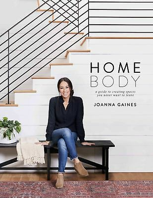 NEW Homebody: A Guide to Creating Spaces You Never Want to Leave