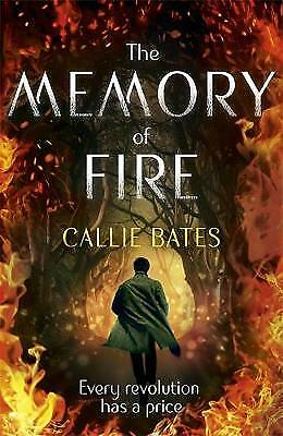 The Memory of Fire, Callie Bates