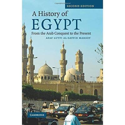 A History of Egypt: From the Arab Conquest to the Present Afaf Lutfi Al-Sayyid M