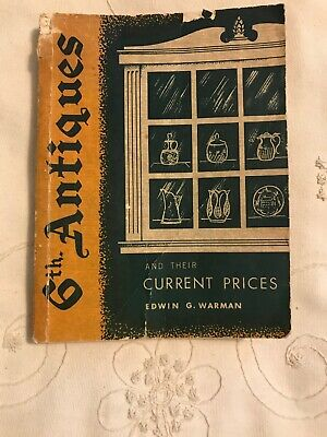 6th Antiques And Their Current Prices By Edwin G. Warman