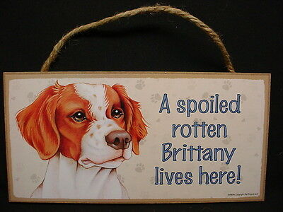 BRITTANY A Spoiled Rotten DOG SIGN wood WALL hanging PLAQUE Spaniel puppy USA