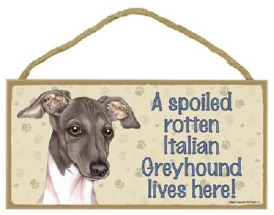 ITALIAN GREYHOUND A Spoiled Rotten DOG SIGN wood HANGING WALL PLAQUE puppy USA