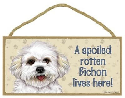 BICHON FRISE A Spoiled Rotten Dog SIGN wood HANGING Wall PLAQUE puppy cut USA