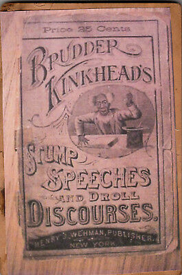 RARE: BRUDDER KINKHEADS STUMP SPEECHES AND DROLL DISCOURSES (1800's)