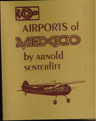 Airports of Mexico and British Honduras by Arnold Senterfitt, Illustrated