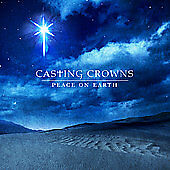 Casting Crowns~Peace On Earth~2008 New Sealed Cd~10 Songs:sweet Little Jesus Boy