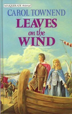 Leaves on the Wind (Mills & Boon Historical),Carol Townend- 0263125726