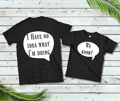 I have no idea Matching dad and Son Daughter Black t-shirt Fun New Daddy