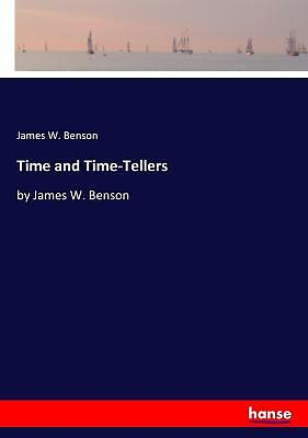 Time and Time-Tellers | James W. Benson |  9783337362850