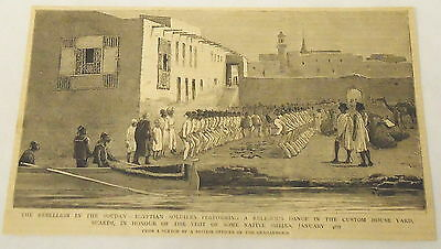 1884 magazine engraving REBELLION IN THE SUDAN Egyptian Soldiers Religious Dance