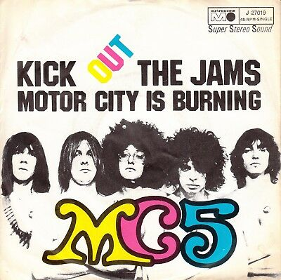 "7""-   M C 5  = Kick Out Jams / Motor City Is Burning ......1969  (Rock)"