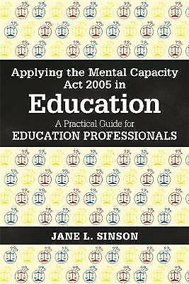Applying the Mental Capacity Act 2005 in Education, Sinson, Jane L.