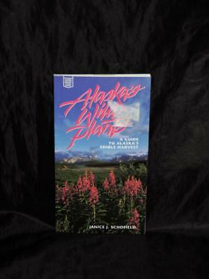 Alaska Wild Plants Edible Field Guide Janice Schofield Berries Flowers Fern Book