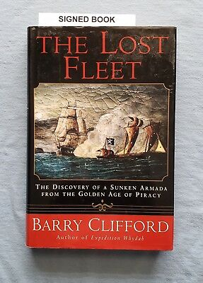 The Lost Fleet, Barry Clifford, author of Expedition Whydah, SIGNED