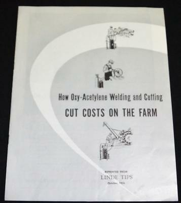 Oxy Acetylene Welding & Cutting On The Farm Brochure 1956 Linde Tips Vintage
