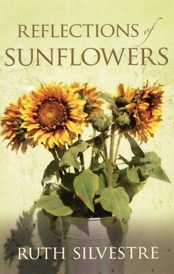 Reflections of Sunflowers (Paperback), Silvestre, Ruth, 978074900...
