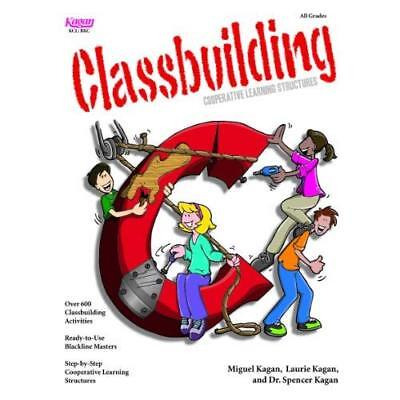 Classbuilding: Cooperative Learning Activities Kagan