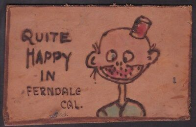 LEATHER POSTCARD - QUITE HAPPY IN FERNDALE, CAL. - 1900's