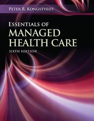 [PDF] Essentials of Managed Health Care 6th Edition by Peter R. Kongstvedt