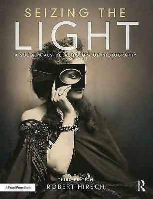 [PDF] Seizing the Light A Social & Aesthetic History of Photography 3rd Edition