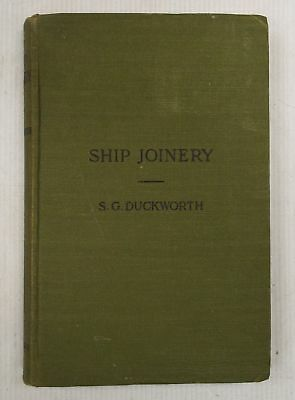 SHIP JOINERY Hardback Book S. G. DUCKWORTH George Routledge & Sons 1923 - N33