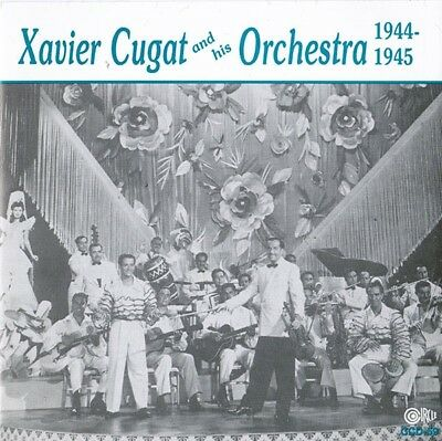 XAVIER CUGAT AND HIS ORCHESTRA 1944-1945 / Compilation CD / LIKE NEW