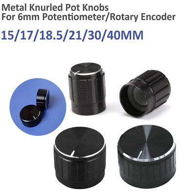 6 Sizes Metal Pot Knobs for 6mm Potentiometer / Rotary Switch / Encoder 15-40mm
