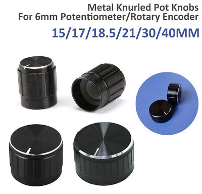 6 Sizes Metal Knurled Pot Knobs for 6mm Potentiometer / Rotary Encoder - 15-40mm