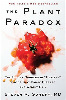 The Plant Paradox The Hidden Dangers in Healthy Dr Steven R Gundry M.D Hardcover