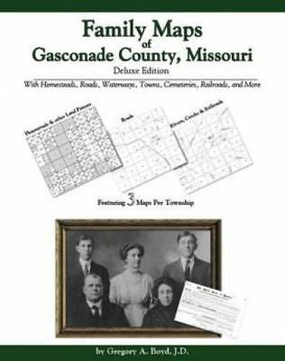 Family Maps of Gasconade County, Missouri : With Homesteads, Roads,...