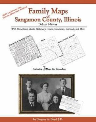 Family Maps of Sangamon County, Illinois, Deluxe Edition : With Homesteads,...