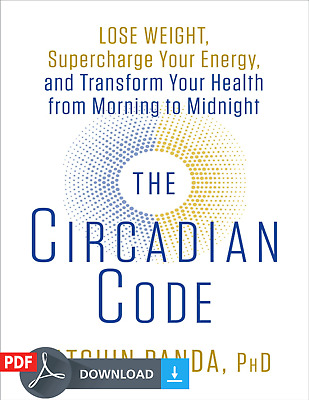 The Circadian Code Lose Weight, Supercharge Your Energy 2018 (P.D.F)