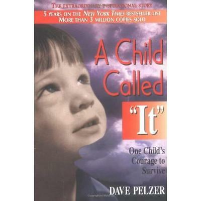 """A Child Called """"It"""": One Child's Courage to Survive Dave Pelzer"""
