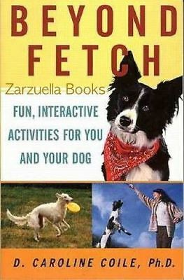 Beyond Fetch :  Activities For You and Your Dog - New Softcover  @ZB